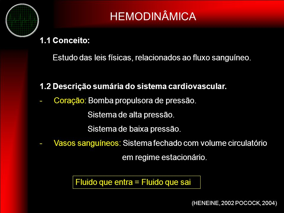 Obs.: Quebra do regime estacionário a) Edema pulmonar e hemorragias HEMODINÂMICA