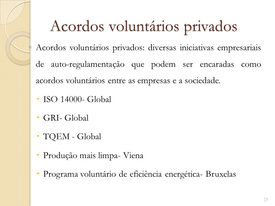 Acordos voluntários privados Acordos voluntários privados Acordos voluntários privados: diversas iniciativas empresariais de auto-regulamentação que p