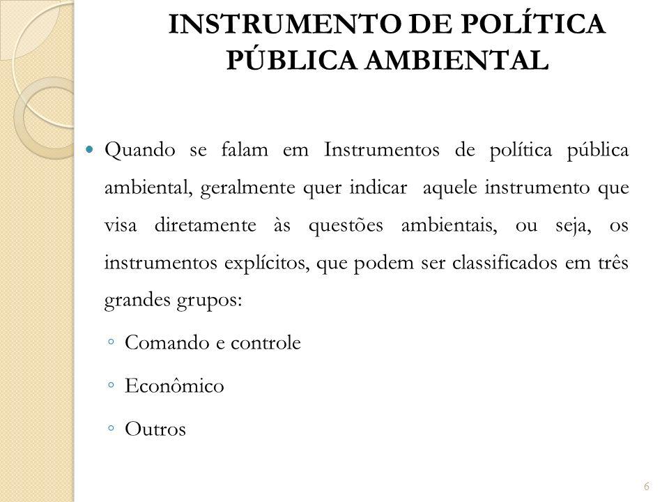 Quando se falam em Instrumentos de política pública ambiental, geralmente quer indicar aquele instrumento que visa diretamente às questões ambientais,