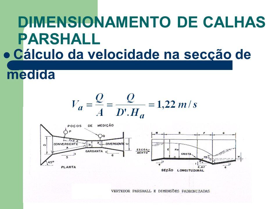 DIMENSIONAMENTO DE CALHAS PARSHALL Cálculo da velocidade na secção de medida