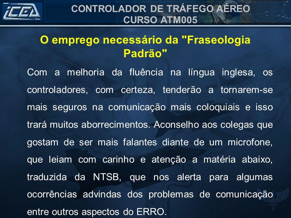 CONTROLADOR DE TRÁFEGO AÉREO CURSO ATM005 O emprego necessário da