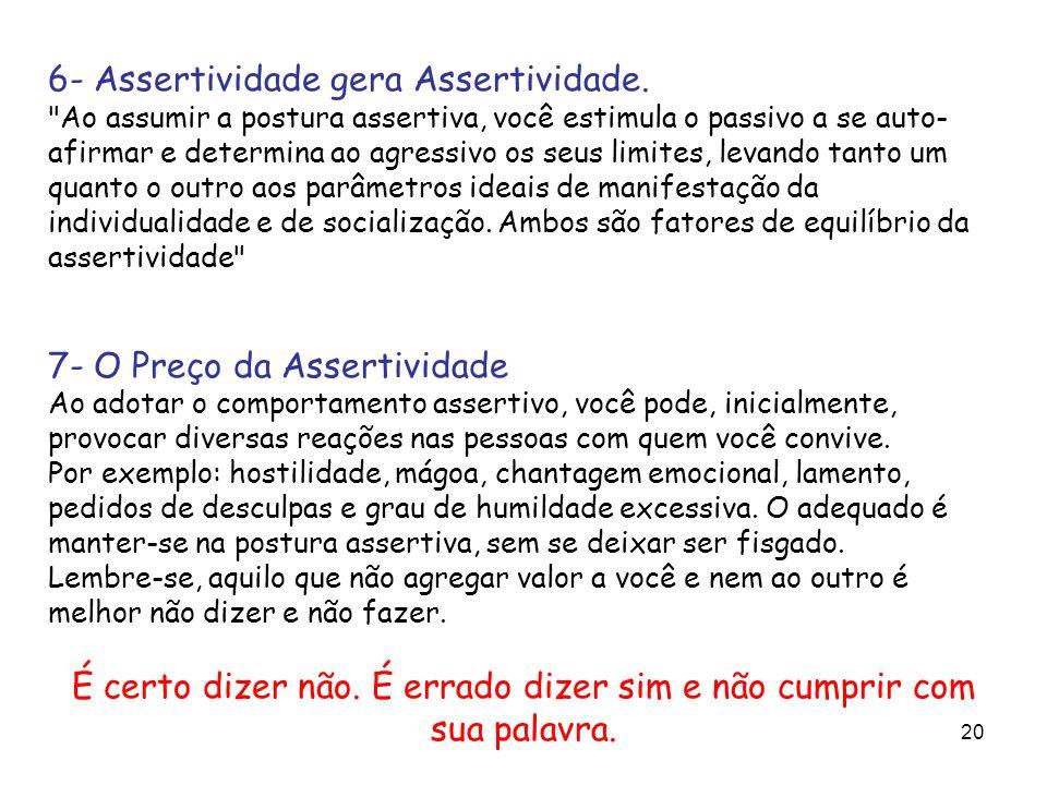 20 6- Assertividade gera Assertividade.