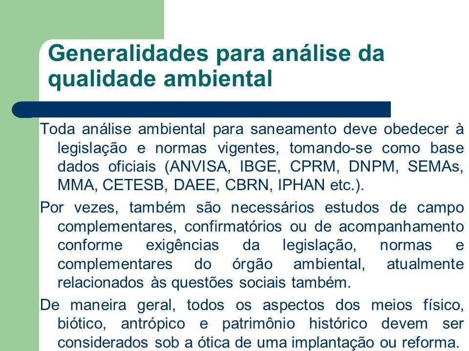 Generalidades para análise da qualidade ambiental Toda análise ambiental para saneamento deve obedecer à legislação e normas vigentes, tomando-se como