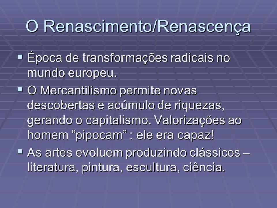 O Renascimento/Renascença Época de transformações radicais no mundo europeu. Época de transformações radicais no mundo europeu. O Mercantilismo permit
