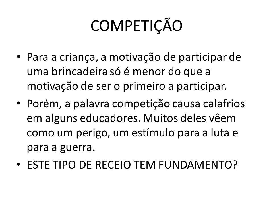 COMPETIÇÃO Competição não significa, necessariamente, competição com o outro.