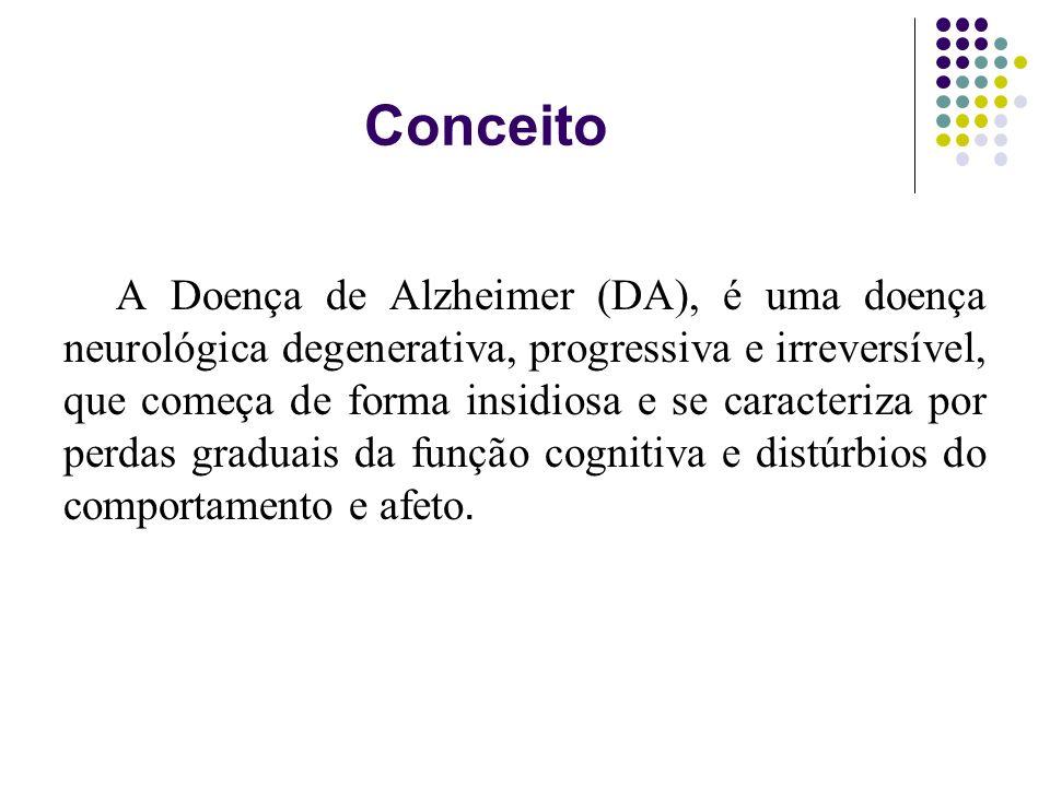 Fisiopatologia Alterações neuropatológicas e bioquímicas são encontradas nos pacientes com DA.
