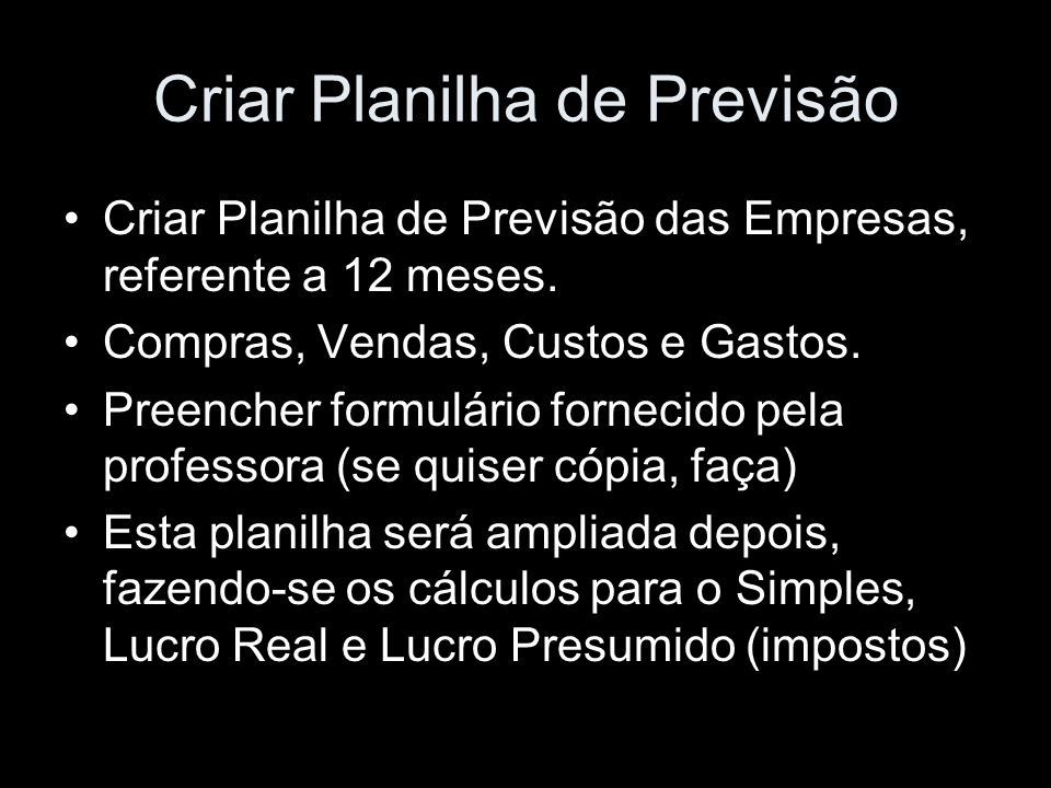 Criar Planilha de Previsão Criar Planilha de Previsão das Empresas, referente a 12 meses.