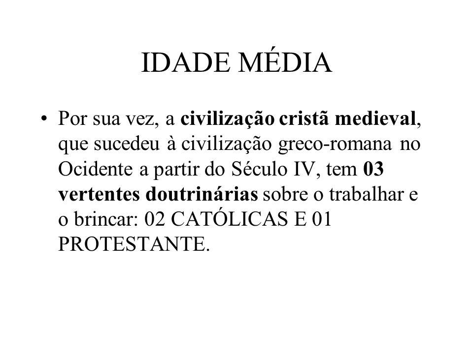 IDADE MÉDIA Por sua vez, a civilização cristã medieval, que sucedeu à civilização greco-romana no Ocidente a partir do Século IV, tem 03 vertentes dou