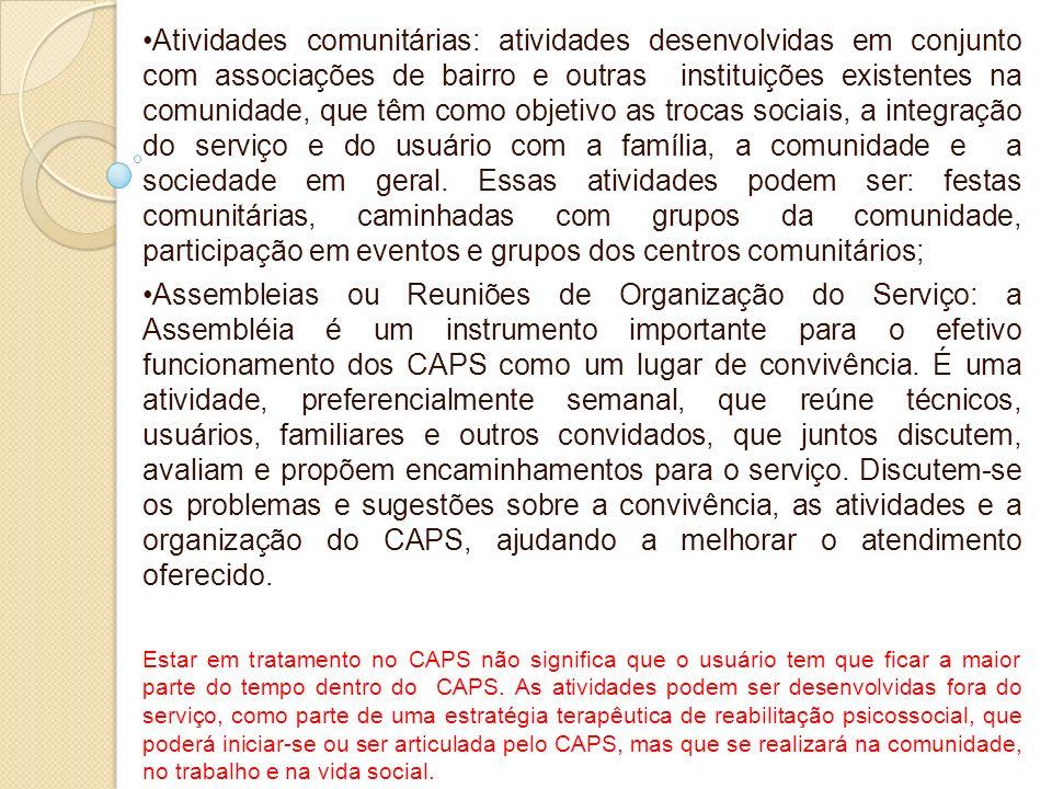 Atividades comunitárias: atividades desenvolvidas em conjunto com associações de bairro e outras instituições existentes na comunidade, que têm como o