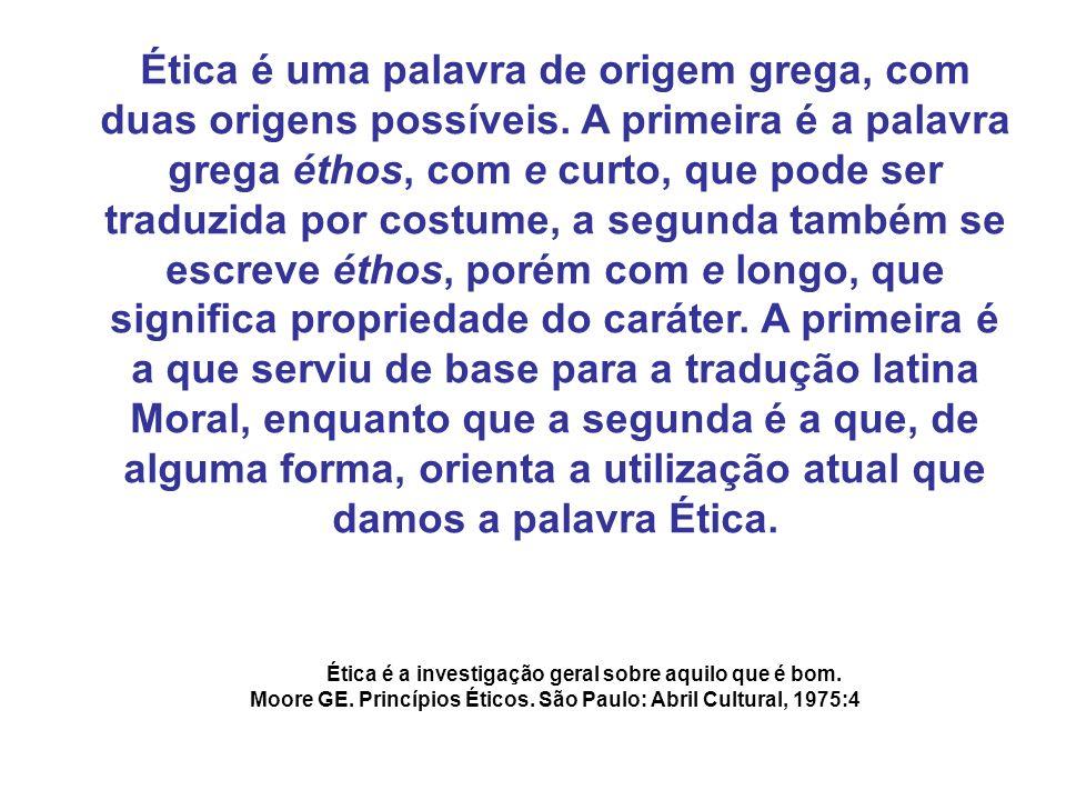 Ética é uma palavra de origem grega, com duas origens possíveis. A primeira é a palavra grega éthos, com e curto, que pode ser traduzida por costume,