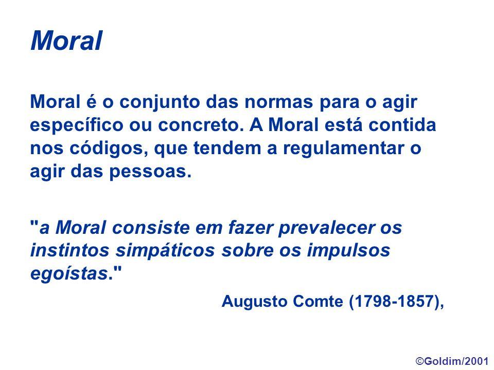 Moral Moral é o conjunto das normas para o agir específico ou concreto. A Moral está contida nos códigos, que tendem a regulamentar o agir das pessoas