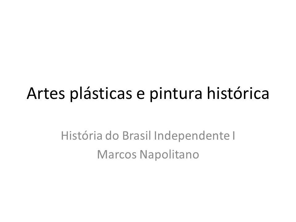 Artes plásticas e pintura histórica História do Brasil Independente I Marcos Napolitano