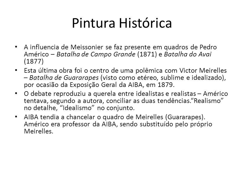 Pintura Histórica A influencia de Meissonier se faz presente em quadros de Pedro Américo – Batalha de Campo Grande (1871) e Batalha do Avai (1877) Est