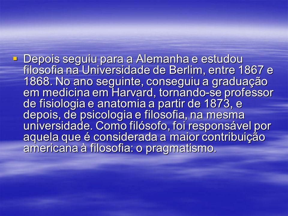 Depois seguiu para a Alemanha e estudou filosofia na Universidade de Berlim, entre 1867 e 1868. No ano seguinte, conseguiu a graduação em medicina em