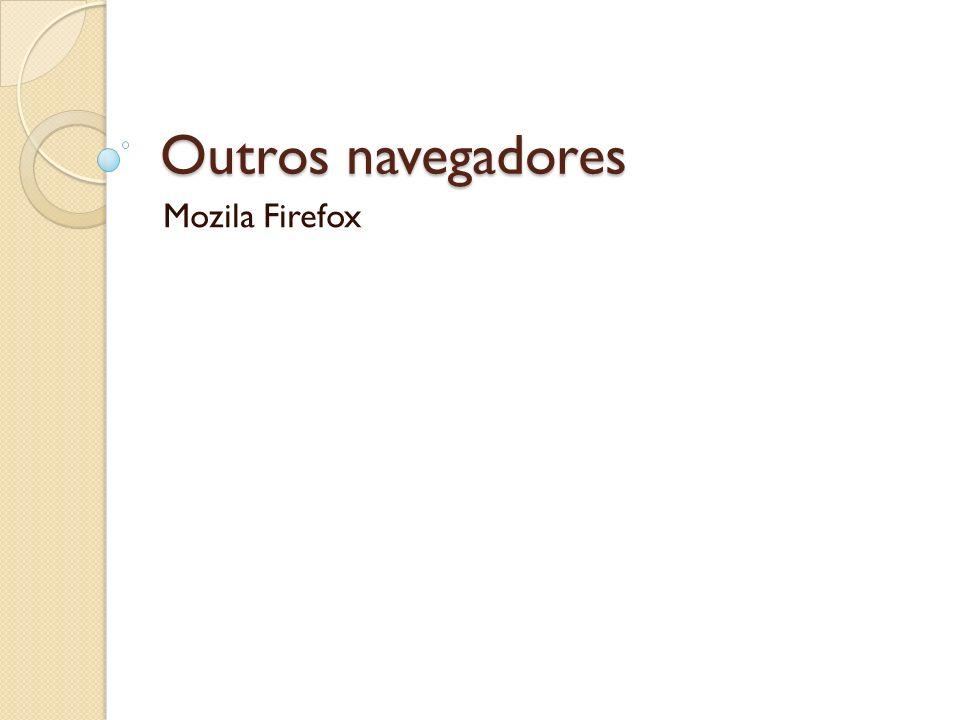 Outros navegadores Mozila Firefox