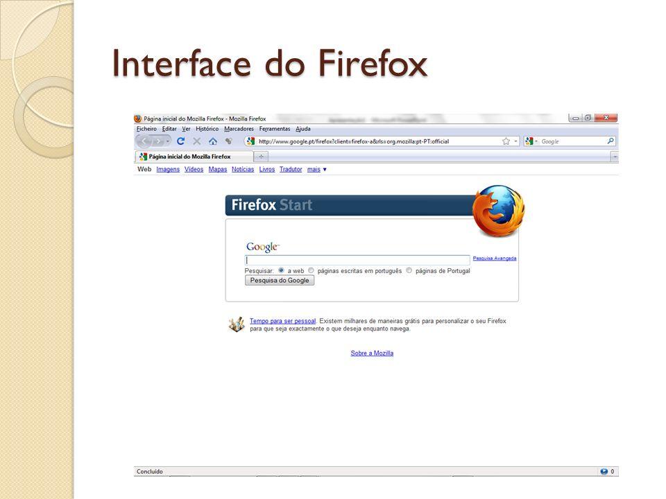 Sítios de outros navegadores Safari - http://www.apple.com/safari/http://www.apple.com/safari/ Chrome - http://www.google.com/chromehttp://www.google.com/chrome Opera - http://www.opera.com/http://www.opera.com/ SeaMonkey - http://www.seamonkey- project.orghttp://www.seamonkey- project.org