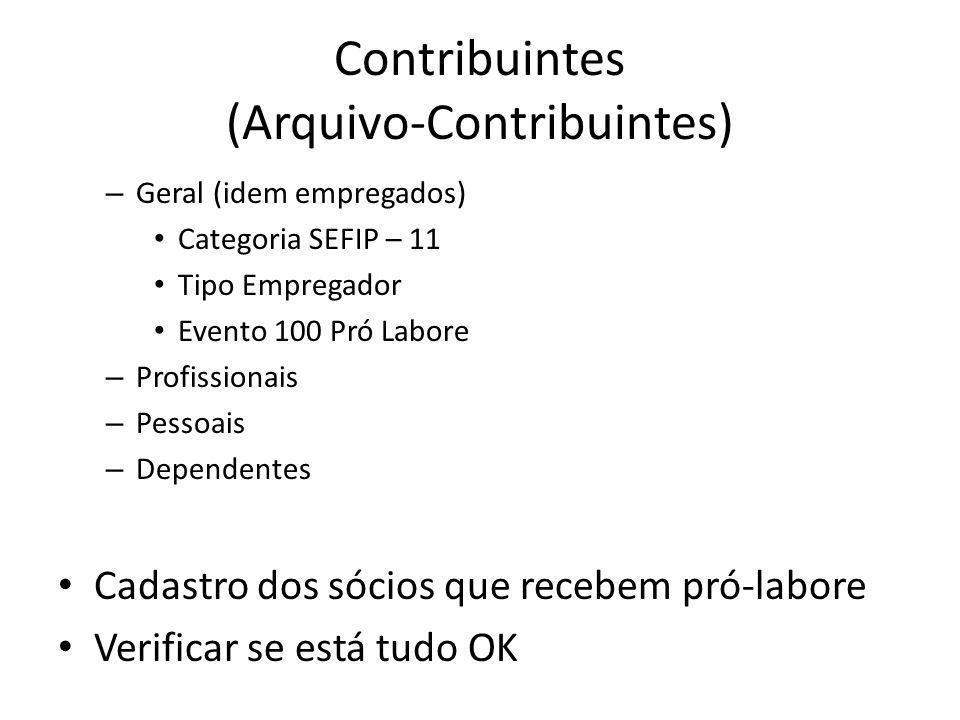 Contribuintes (Arquivo-Contribuintes) – Geral (idem empregados) Categoria SEFIP – 11 Tipo Empregador Evento 100 Pró Labore – Profissionais – Pessoais