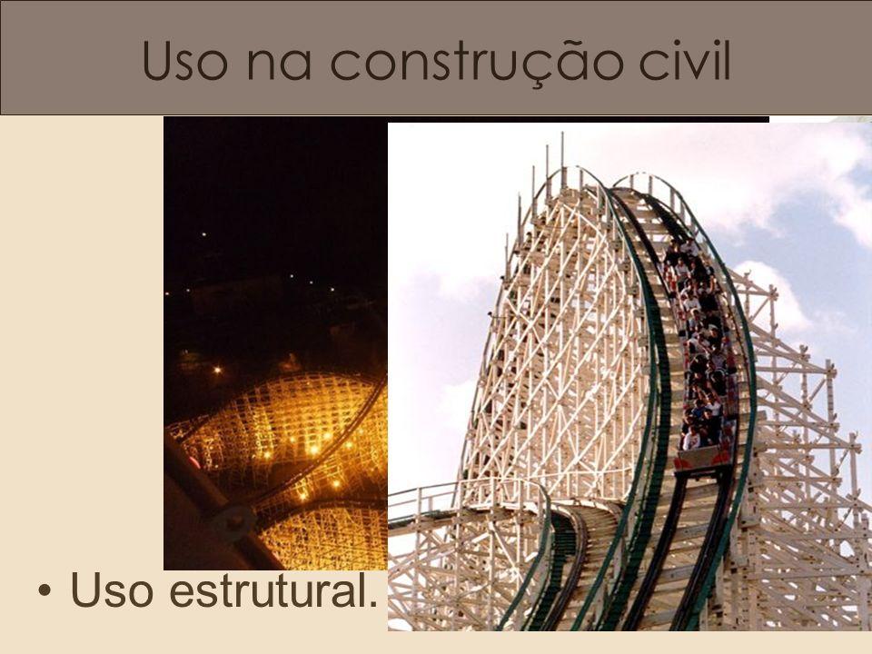 Uso na construção civil Uso estrutural.