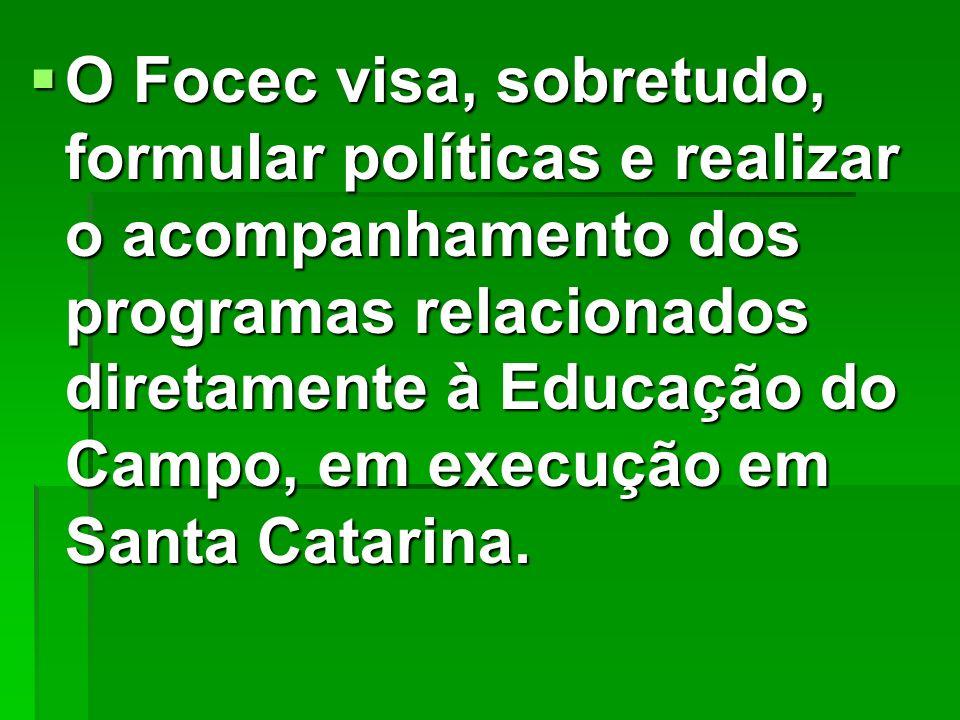 O Focec visa, sobretudo, formular políticas e realizar o acompanhamento dos programas relacionados diretamente à Educação do Campo, em execução em San