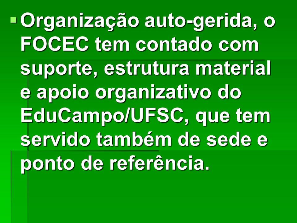 Organização auto-gerida, o FOCEC tem contado com suporte, estrutura material e apoio organizativo do EduCampo/UFSC, que tem servido também de sede e p