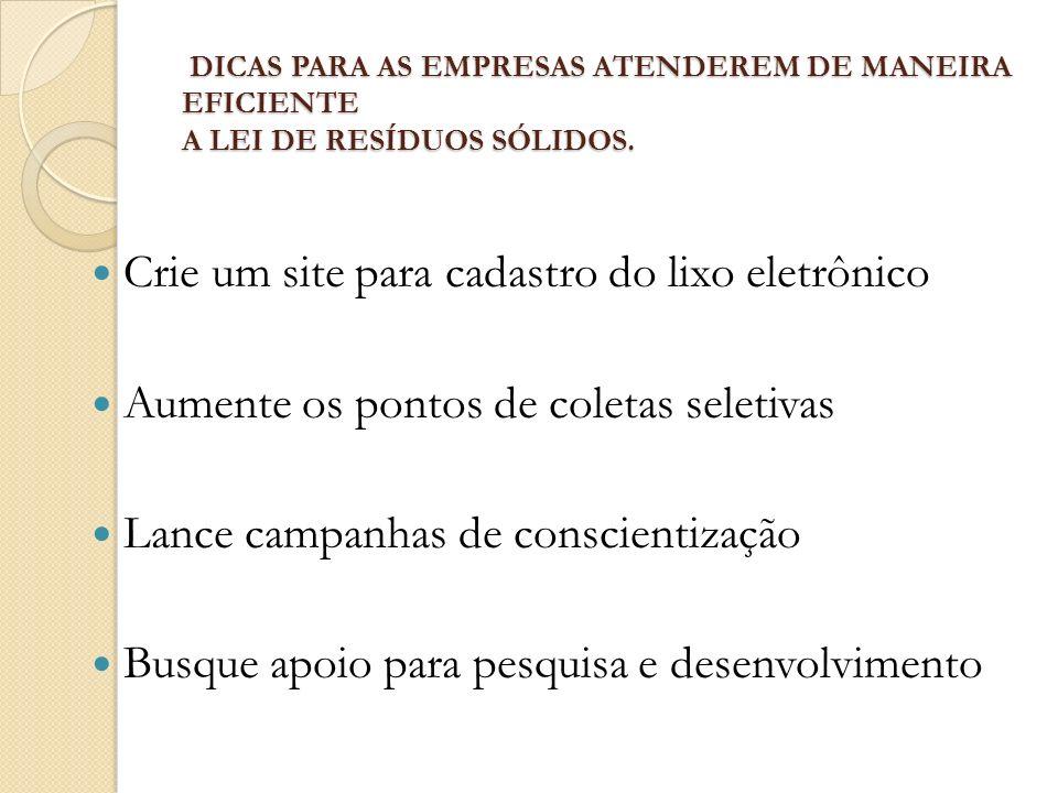 DICAS PARA AS EMPRESAS ATENDEREM DE MANEIRA EFICIENTE A LEI DE RESÍDUOS SÓLIDOS. DICAS PARA AS EMPRESAS ATENDEREM DE MANEIRA EFICIENTE A LEI DE RESÍDU