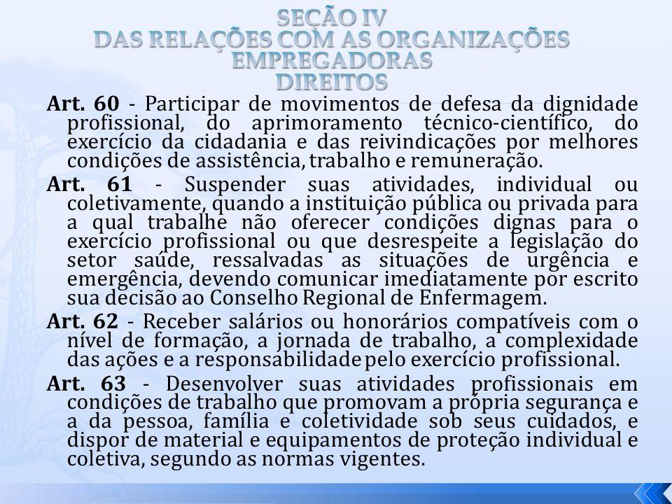 Art. 60 - Participar de movimentos de defesa da dignidade profissional, do aprimoramento técnico-científico, do exercício da cidadania e das reivindic