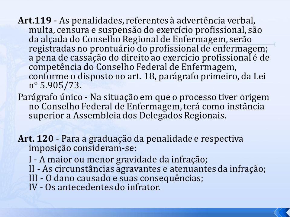 Parágrafo único - Na situação em que o processo tiver origem no Conselho Federal de Enfermagem, terá como instância superior a Assembleia dos Delegado