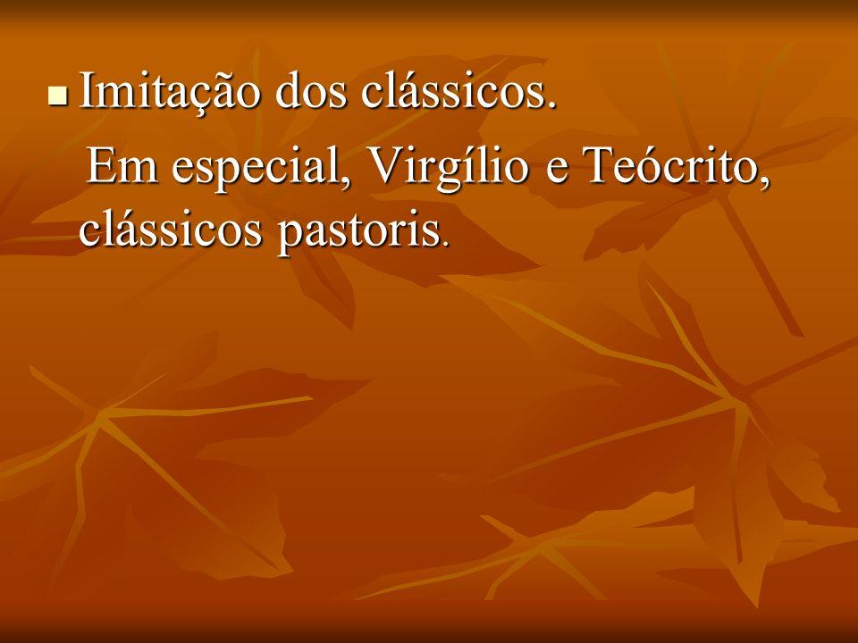 Imitação dos clássicos. Imitação dos clássicos. Em especial, Virgílio e Teócrito, clássicos pastoris. Em especial, Virgílio e Teócrito, clássicos past