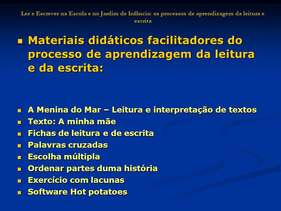 Materiais didáticos facilitadores do processo de aprendizagem da leitura e da escrita: Materiais didáticos facilitadores do processo de aprendizagem d