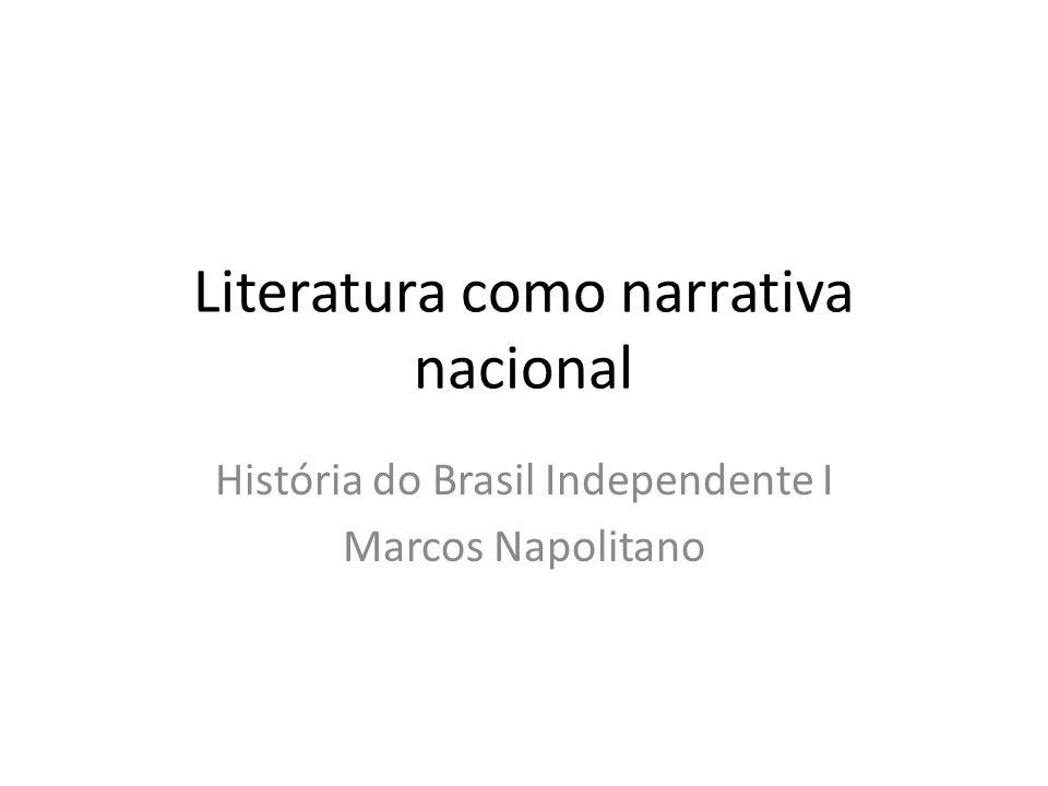 Literatura como narrativa nacional História do Brasil Independente I Marcos Napolitano