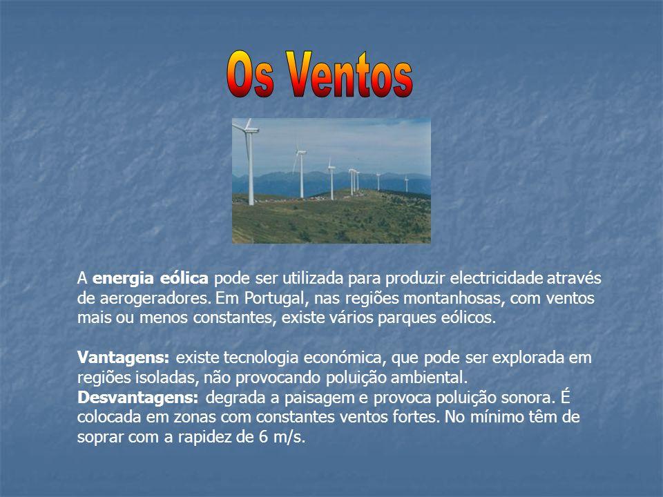 A energia eólica pode ser utilizada para produzir electricidade através de aerogeradores. Em Portugal, nas regiões montanhosas, com ventos mais ou men