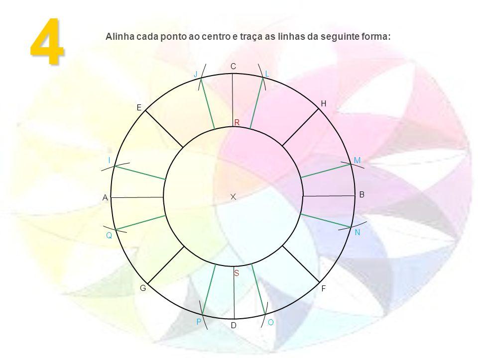 4 A B F G H E D C M L J I O N P Q Alinha cada ponto ao centro e traça as linhas da seguinte forma: R S