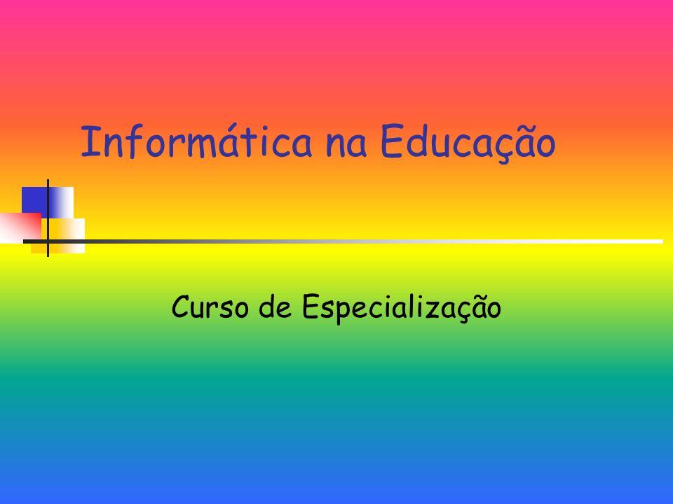 Informática na Educação Curso de Especialização