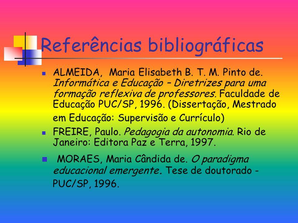 Referências bibliográficas ALMEIDA, Maria Elisabeth B.