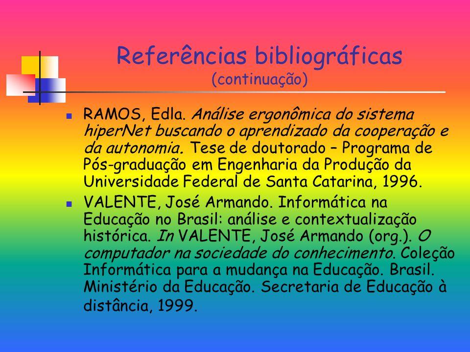 Referências bibliográficas (continuação) RAMOS, Edla.