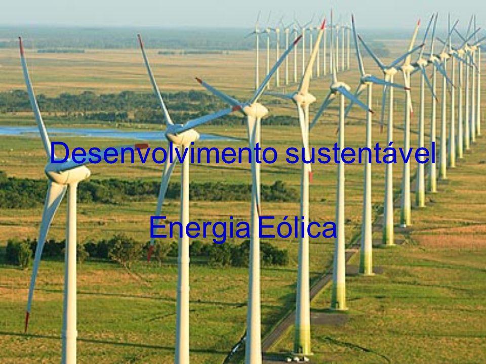 Desenvolvimento sustentável Energia Eólica
