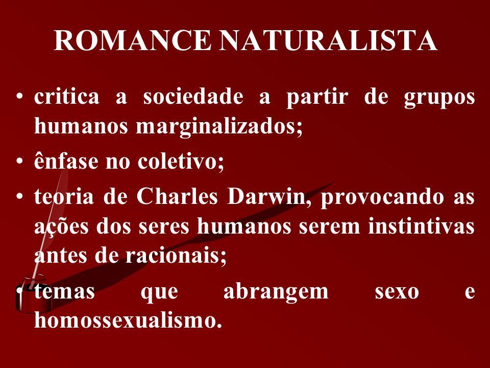 ROMANCE REALISTA critica a sociedade a partir de determinados personagens; ênfase no indivíduo; análise psicológica dos personagens; nova linguagem; s