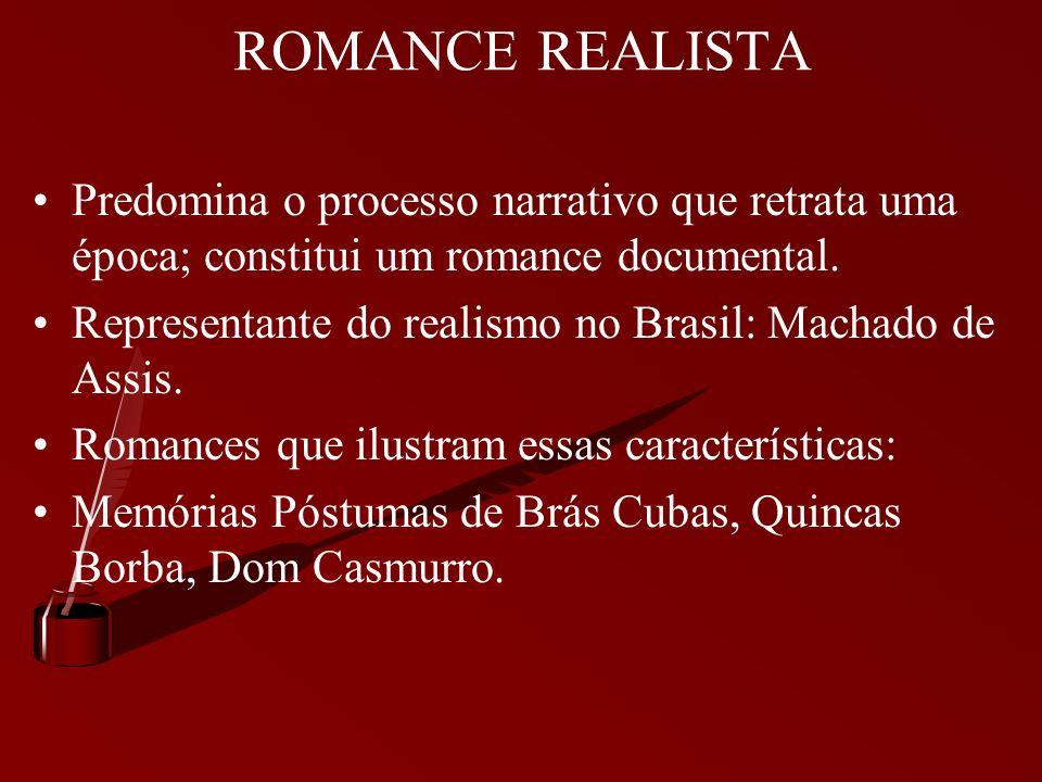 DIFERENÇAS ENTRE REALISMO E NATURALISMO ROMANCE REALISTA: Faz análise crítica e psicológica da sociedade com base no comportamento de determinados per