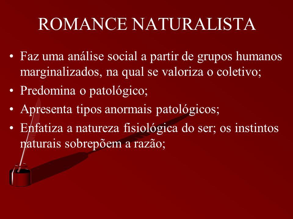 ROMANCE REALISTA Predomina o processo narrativo que retrata uma época; constitui um romance documental. Representante do realismo no Brasil: Machado d