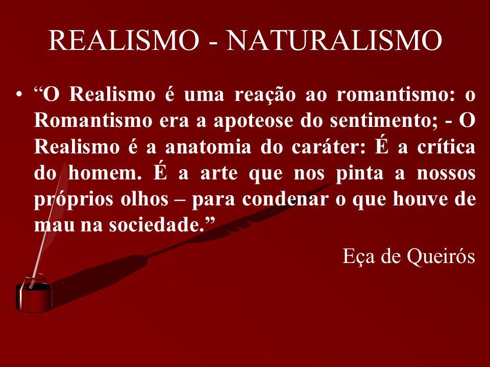 REALISMO - NATURALISMO Segunda metade do século XIX