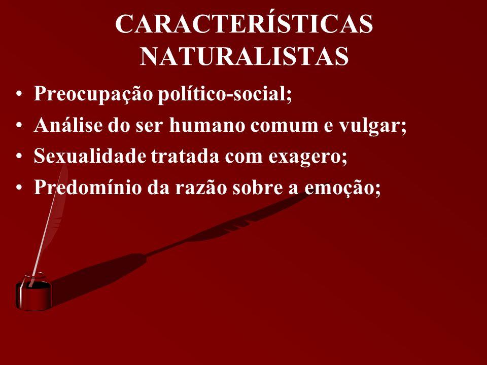 CARACTERÍSTICAS REALISTAS cientificismo: causada pelo avanço da ciência nesta época; defesa da república; triângulos amorosos, que são sempre formados