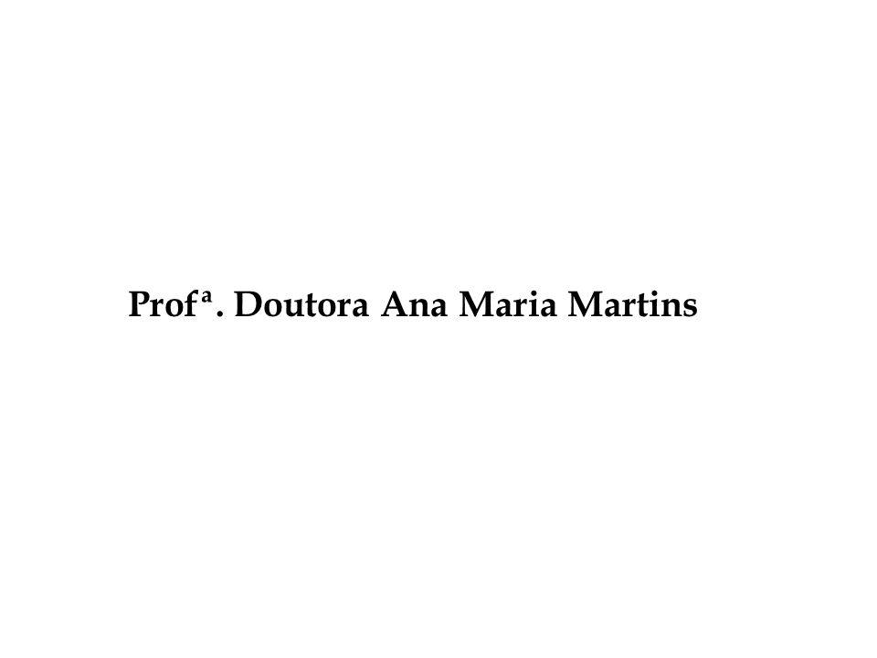 Profª. Doutora Ana Maria Martins