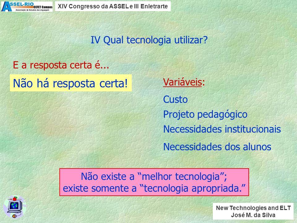 1. Ambientação 2. Demonstração 3. Treinamento III A quinta habilidade XIV Congresso da ASSEL e III Enletrarte New Technologies and ELT José M. da Silv