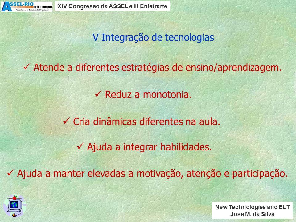 A mera utilização da tecnologia não favorece nem melhora a aprendizagem.