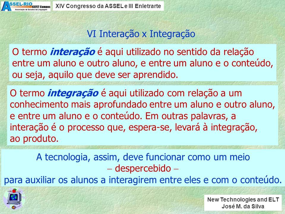 V Integração de tecnologias XIV Congresso da ASSEL e III Enletrarte New Technologies and ELT José M. da Silva