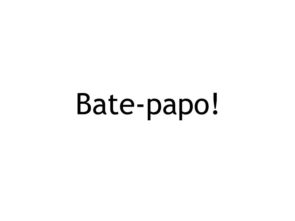 Bate-papo!