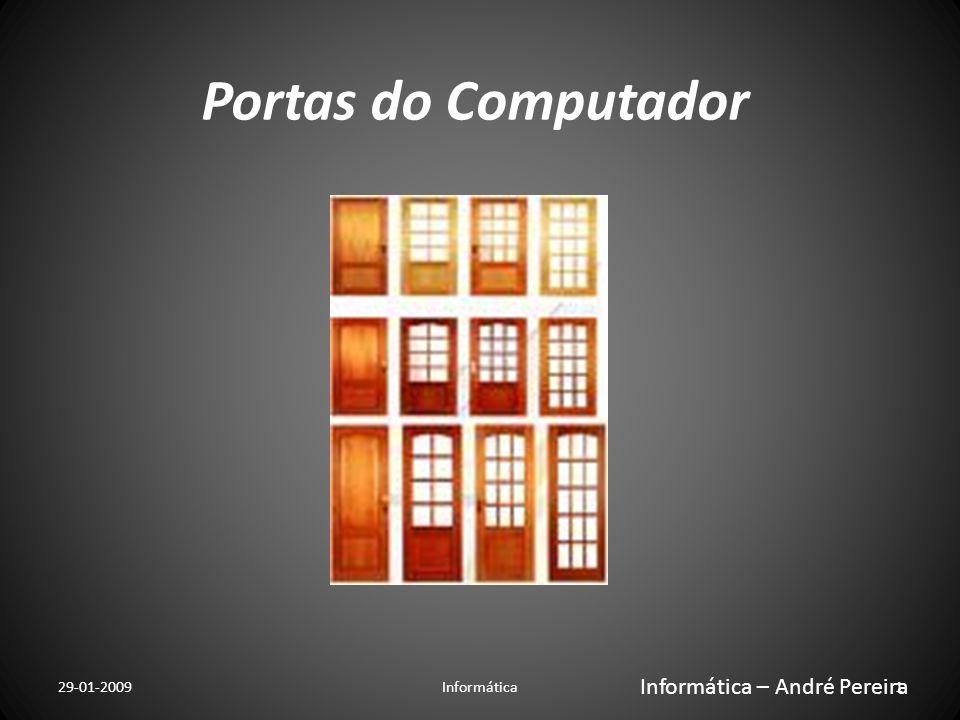 Portas do Computador Conjunto de portas normalmente encontradas num computador As portas são, por definição, locais onde se entra e sai.