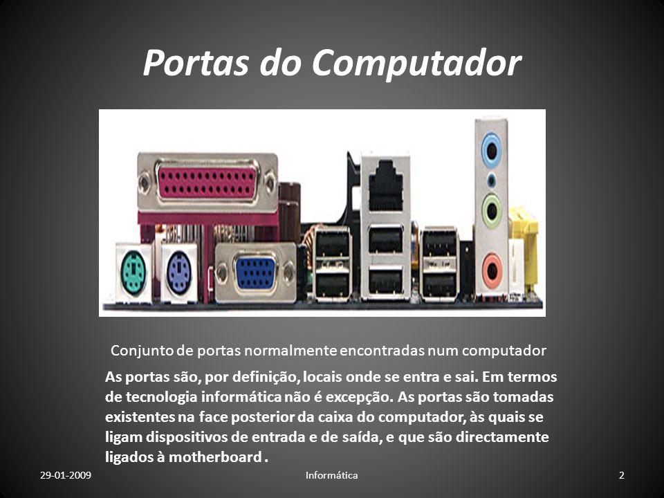 Portas do Computador Conjunto de portas normalmente encontradas num computador As portas são, por definição, locais onde se entra e sai. Em termos de