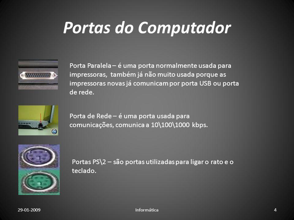 Portas do Computador Porta Paralela – é uma porta normalmente usada para impressoras, também já não muito usada porque as impressoras novas já comunic