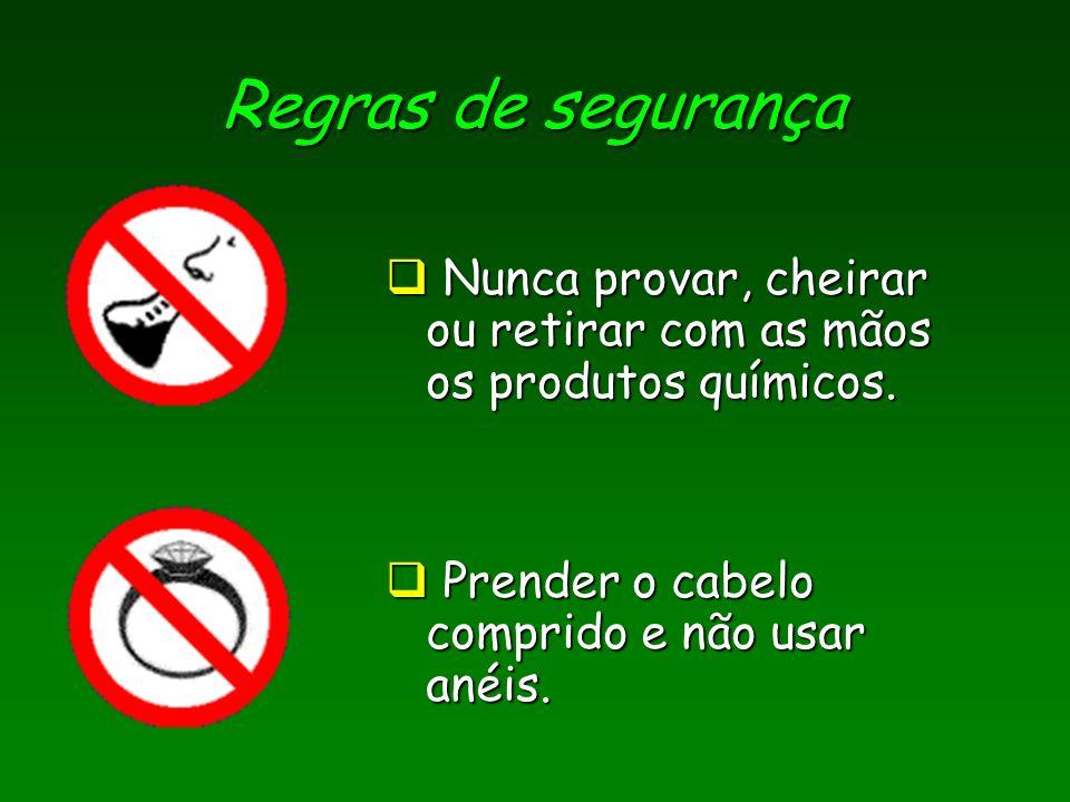 Usar luvas sempre que se mexer em substâncias tóxicas ou corrosivas.